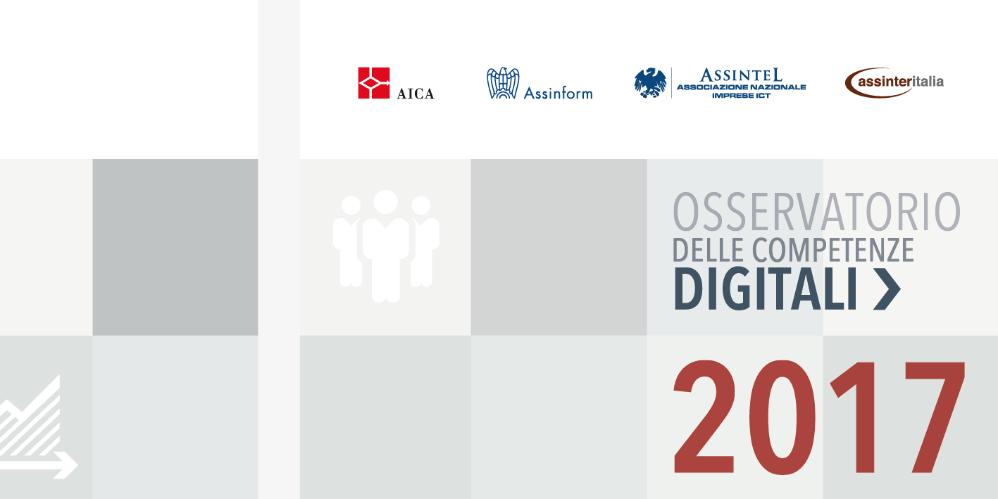 OSSERVATORIO 2017. Le Competenze Digitali 4.0: Scuola, Lavoro e Impresa