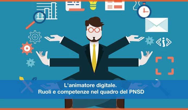 L'animatore digitale. Ruoli e competenze nel quadro del PNSD