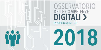 Osservatorio delle Competenze Digitali 2018 - Professioni ICT