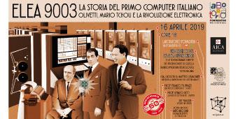 ELEA 9003: la storia del primo computer italiano Adriano Olivetti, Mario Tchou e la rivoluzione elettronica