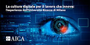 Webinar #14 | La cultura digitale per il lavoro che innova: l'esperienza dell'Università Bicocca di Milano