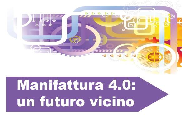 Manifattura 4.0: un futuro vicino