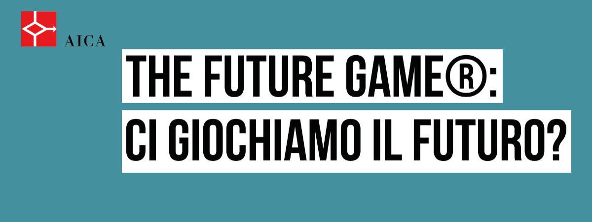 The Future Game®: ci giochiamo il futuro?