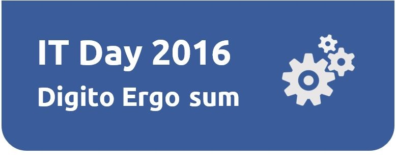 IT Day 2016. Digito ergo sum