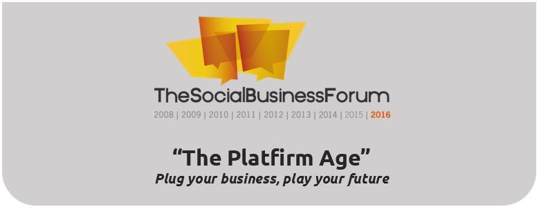 "Social Business Forum. ""The Platfirm Age"""
