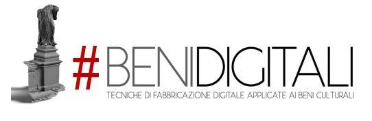 #BeniDigitali - Tecniche di fabbricazione digitale applicate ai beni culturali.