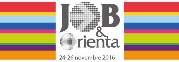 JOB&Orienta 2016. A Verona dal 24 al 26 Novembre